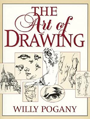 The Art of Drawing (Paperback or Softback): Pogany, Willy