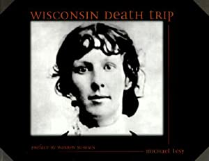 Wisconsin Death Trip (Paperback or Softback): Lesy, Michael