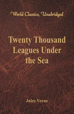 Twenty Thousand Leagues Under the Sea (World: Verne, Jules