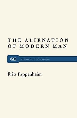 Alienation Modern Man (Paperback or Softback): Pappenheim, Fritz
