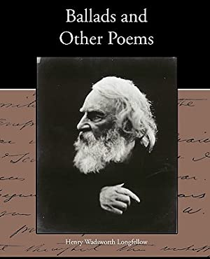 Ballads and Other Poems (Paperback or Softback): Longfellow, Henry Wadsworth