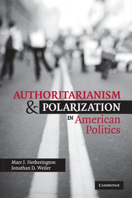 Authoritarianism and Polarization in American Politics (Paperback: Hetherington, Marc J.