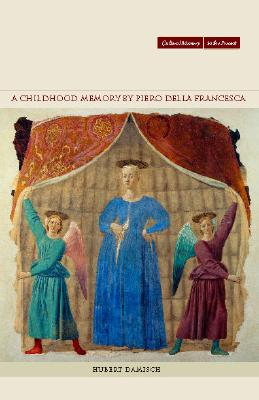 A Childhood Memory by Piero Della Francesca: Damisch, Hubert