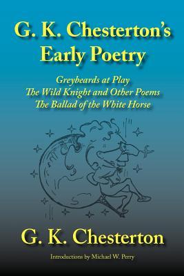 G. K. Chesterton's Early Poetry: Greybeards at: Chesterton, G. K.