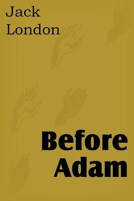 Before Adam (Paperback or Softback): London, Jack