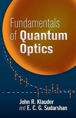 Fundamentals of Quantum Optics (Paperback or Softback): Klauder, John R.