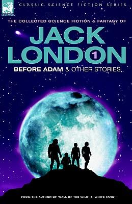 Jack London 1 - Before Adam &: London, Jack