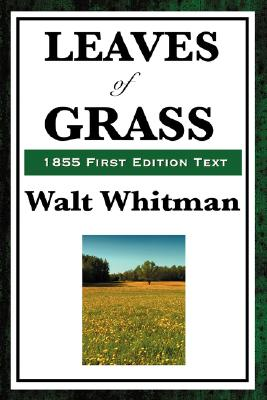 Leaves of Grass (1855 First Edition Text): Whitman, Walt