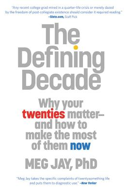 The Defining Decade: Why Your Twenties Matter: Jay, Meg