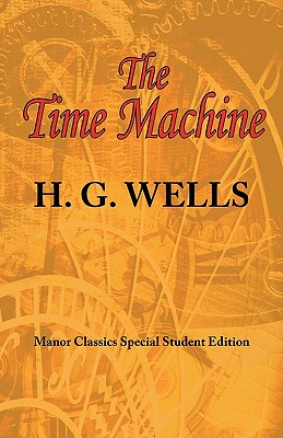 The Time Machine: ARC Manor's Original Special: Wells, H. G.