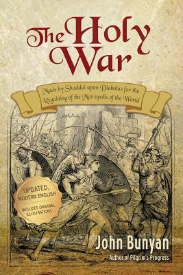 The Holy War: Updated, Modern English. More: Bunyan, John