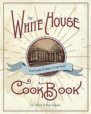 The Original White House Cook Book, 1887: Gillette, F. L.