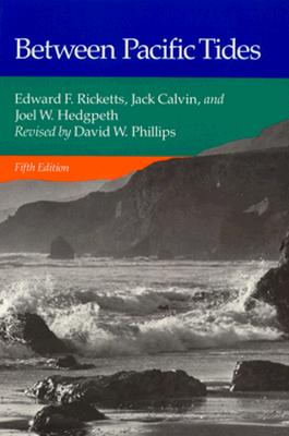 Between Pacific Tides: Fifth Edition (Paperback or: Ricketts, Edward F.
