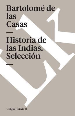 Historia de las Indias (Seleccion) (Paperback or: Casas, Bartolome De