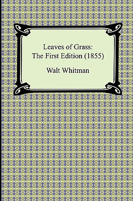 Leaves of Grass: The First Edition (1855): Whitman, Walt