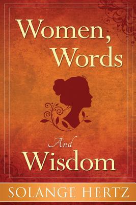 Women, Words & Wisdom (Paperback or Softback): Hertz, Solange