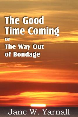 The Good Time Coming, or the Way: Yarnall, Jane