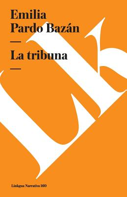 Tribuna (Paperback or Softback): Pardo Bazan, Emilia