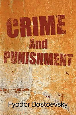 Crime and Punishment (Paperback or Softback): Dostoevsky, Fyodor Mikhailovich