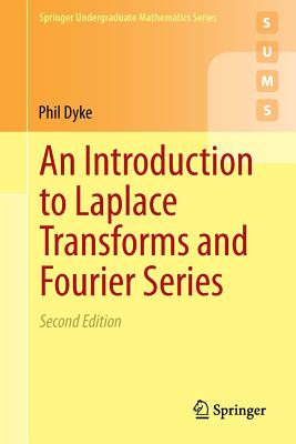 An Introduction to Laplace Transforms and Fourier: Dyke, Phil