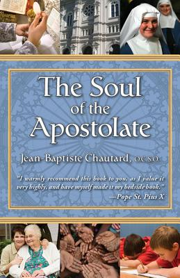 The Soul of the Apostolate (Paperback or: Chautard, Jean-Baptiste