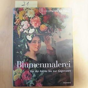 Blumenmalerei - Von der Antike bis zur Gegenwart: Josephine, Le Foll: