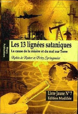 Seller image for LES 13 LIGNEES SATANIQUES LA CAUSE DE LA MISERE ET DU MAL SUR TERRE - EDITION MODIFIEE LIVRE JAUNE N°7. for sale by Le-Livre