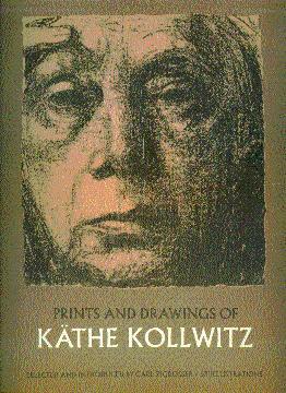 Prints and Drawings of Kathe Kollwitz: Kollwitz, Kathe; Zigrosser,