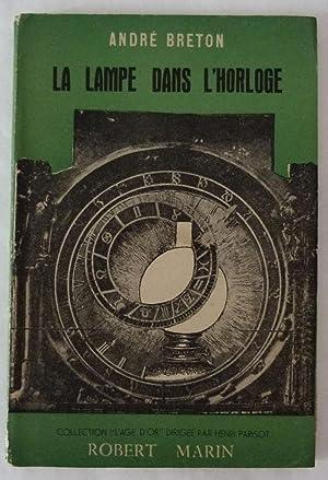 La lampe dans l'horloge: Breton , André