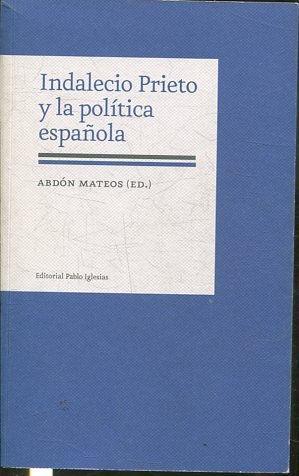 INDALECIO PRIETO Y LA POLITICA ESPAÑOLA.: MATEOS Abdon.