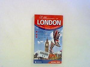 Willkommen in London - entspannt entdecken und: Meyer-Schefe, Petra: