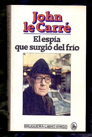 Imagen del vendedor de EL ESPIA QUE SURGIO DEL FRIO a la venta por Libreria 7 Soles