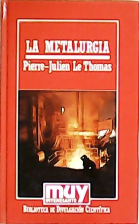 La Metalurgia. Traducción de Juan Godo.: THOMAS, Pierre-Julien Le.-