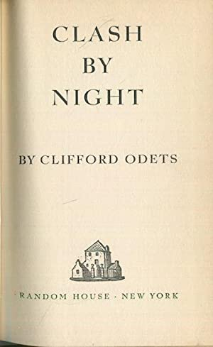 Clash By Night: Odets, Clifford