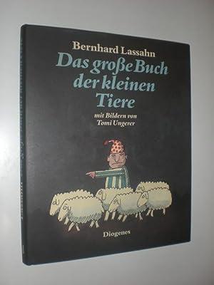 Das grosse Buch der kleinen Tiere. 11 Gute-Nacht-Geschichten. Mit 34 Bildern von Tomi Ungerer.: ...