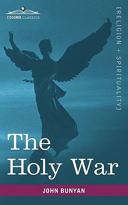 The Holy War (Paperback or Softback): Bunyan, John Jr.