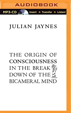 Origin Of Consciousness In The Breakdown Of: Julian Jaynes