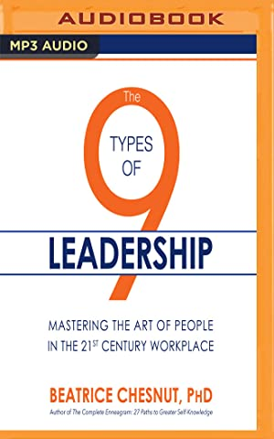 9 Types Of Leadership, The (Compact Disc): Beatrice Chestnut, PhD