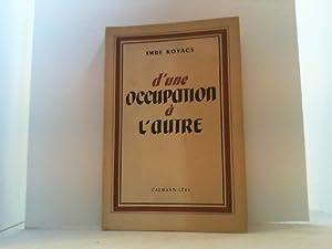 D Une Occupation a L Autre (La Trageide hongroise). Traduit par Rene Jouan.: Kovacs, Imre,