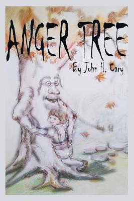 Anger Tree (Paperback or Softback): Cary, John