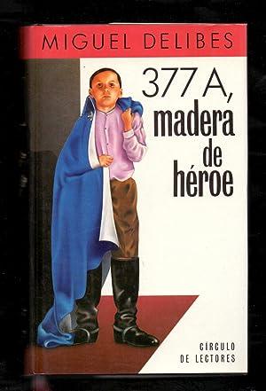377 A, MADERA DE HEROE: Miguel Delibes /
