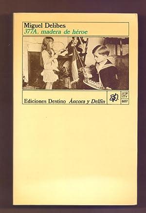377A, MADERA DE HEROE: Miguel Delibes