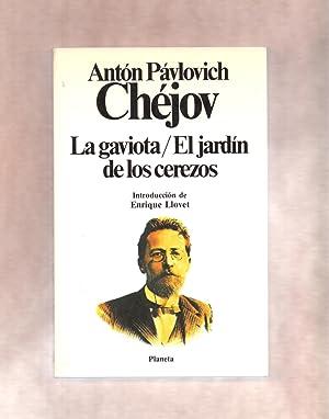 LA GAVIOTA / EL JARDIN DE LOS: Anton Pavlovich Chejov