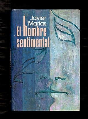 EL HOMBRE SENTIMENTAL: Javier Marias /