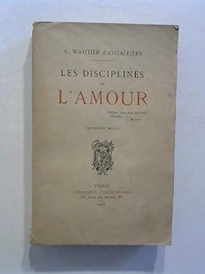 Les disciplines de l'amour.: D'Aygalliers, A. Wautier: