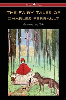 The Fairy Tales of Charles Perrault (Wisehouse: Perrault, Charles