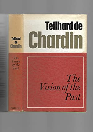 The Vision of the Past: Pierre Teilhard De Chardin. Translated by J. M. Cohen