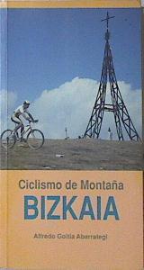 Imagen del vendedor de Ciclismo de montaña BIZKAIA, a la venta por Almacen de los Libros Olvidados