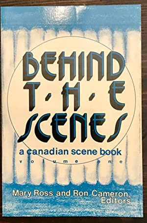 Behind The Scenes: A Canadian Scene Book, Volume One (Signed by Ron Cameron)