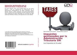 Impuestos gestionados por la Administración Tributaria SRI : Los Impuestos en Ecuador: Marcia ...